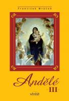 Andělé III